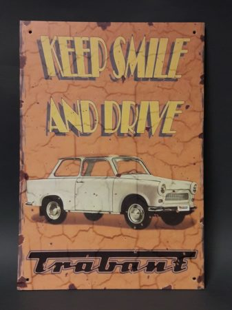 """Keep smile and drive"" Trabant kép"